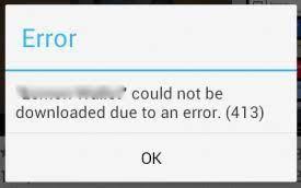 Google Play Store Error 413