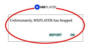 Unfortunately, MX Player has stopped error